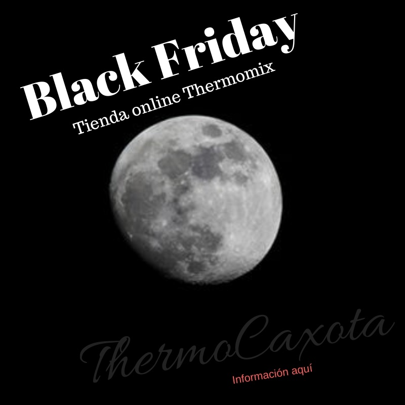 black friday thermomix noticias blog blog de monica banga garcia de thermomix orense. Black Bedroom Furniture Sets. Home Design Ideas