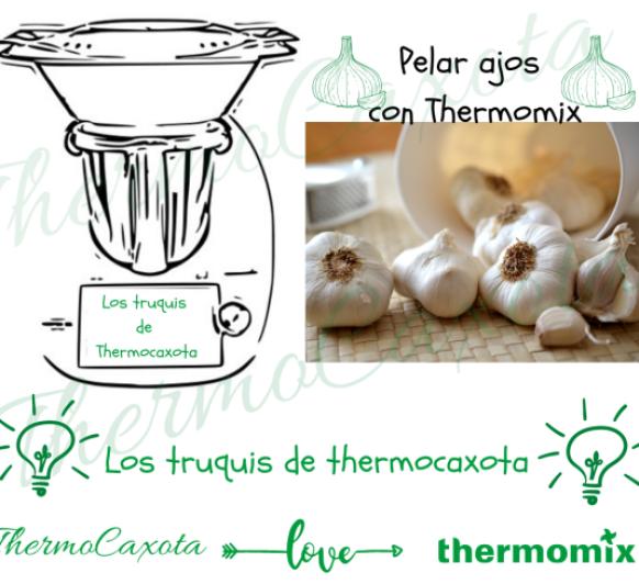 PELAR AJOS CON Thermomix® - ''LOS TRUQUIS DE THERMOCAXOTA''
