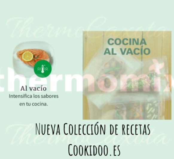 COCINA AL VACÍO CON Thermomix® - Nueva colección de recetas en Cookidoo