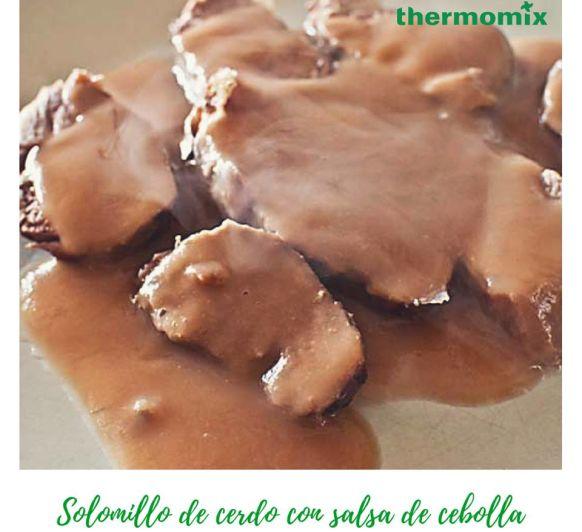 SOLOMILLO DE CERDO CON SALSA DE CEBOLLA - Thermomix®