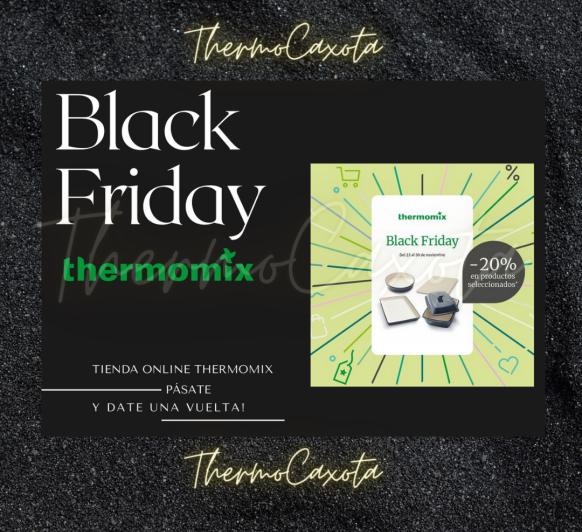 ¡EL BLACK FRIDAY DE Thermomix® YA ESTÁ AQUÍ!