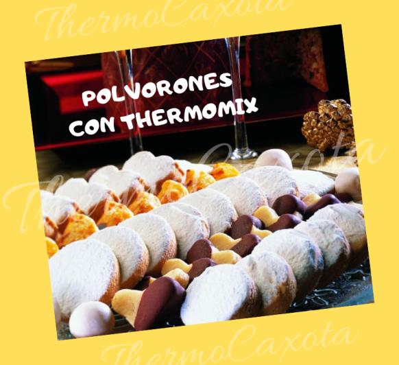 DIA 19 - POLVORONES CON Thermomix®