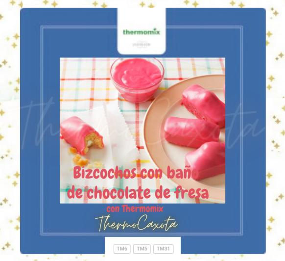 BIZCOCHITOS CON BAÑO DE CHOCOLATE ROSA CON Thermomix®