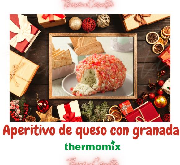 APERITIVO DE QUESO CON GRANADA CON Thermomix®