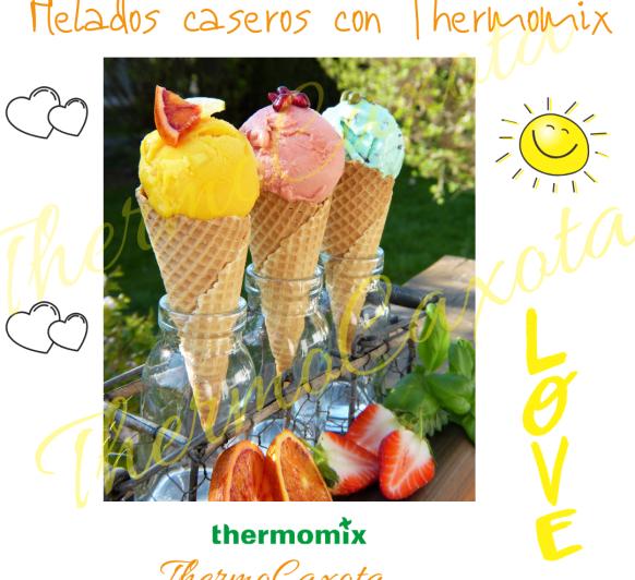 HELADOS CASEROS CON Thermomix®