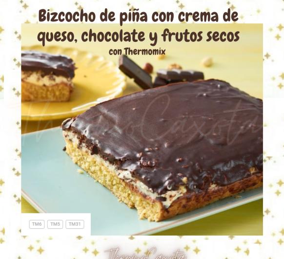 BIZCOCHO DE PIÑA CON CREMA DE QUESO CHOCOLATE Y FRUTOS SECOS (BOŽSKÁ MANA) CON Thermomix®