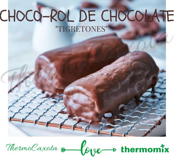 CHOCO-ROL DE CHOCOLATE - Los ''Tigretones'' de toda la vida ;-)