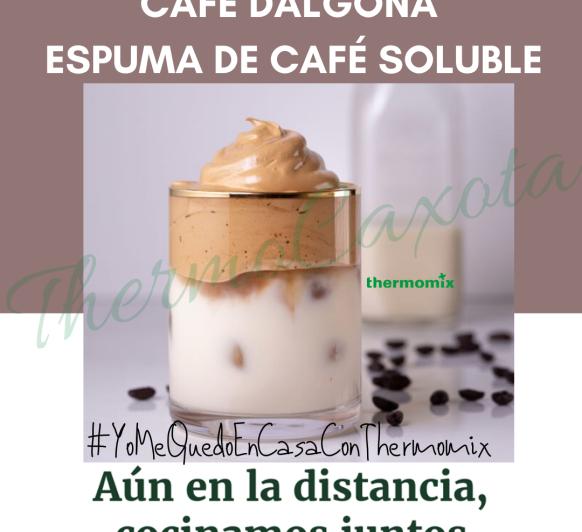 CAFÉ DALGONA - ESPUMA DE CAFÉ SOLUBLE CON Thermomix®