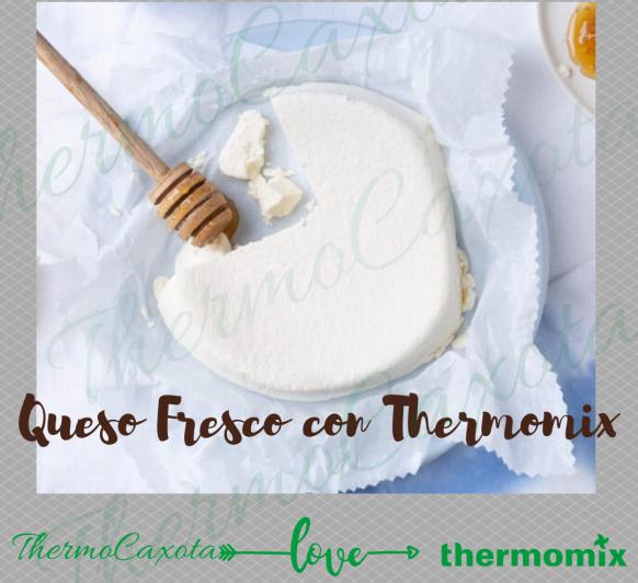 QUESO FRESCO CON Thermomix®