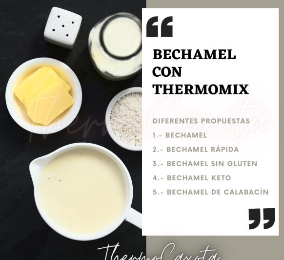 BECHAMEL CON Thermomix® - VARIAS PROPUESTAS: Sin gluten, keto,....