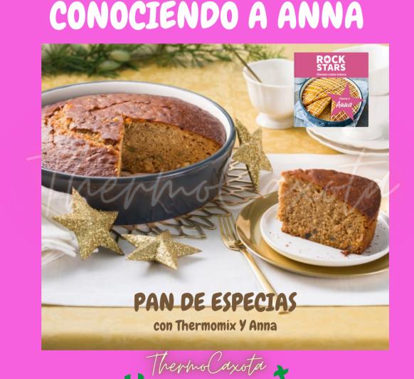 PAN DE ESPECIAS CON Thermomix® Y CON ANNA