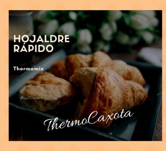 HOJALDRE RÁPIDO CON Thermomix®