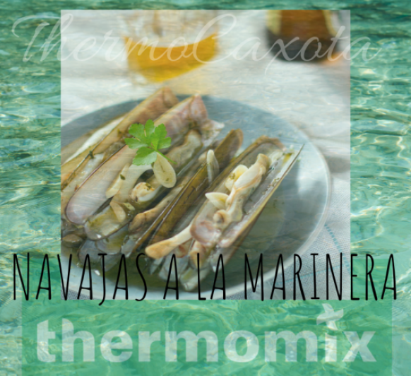 NAVAJAS A LA MARINERA CON Thermomix®
