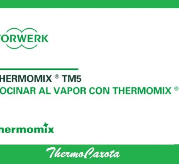 COCINAR AL VAPOR CON Thermomix®
