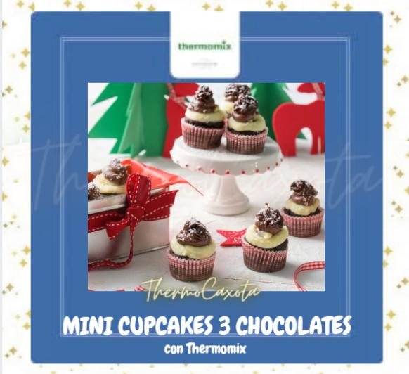 MINI CUPCAKES TRES CHOCOLATES CON Thermomix®
