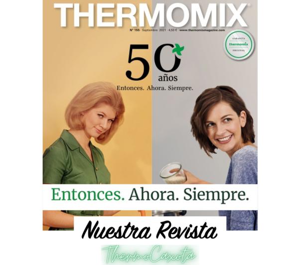 ENTONCES. AHORA. SIEMPRE. - Revista Thermomix® Nº 155 - Septiembre