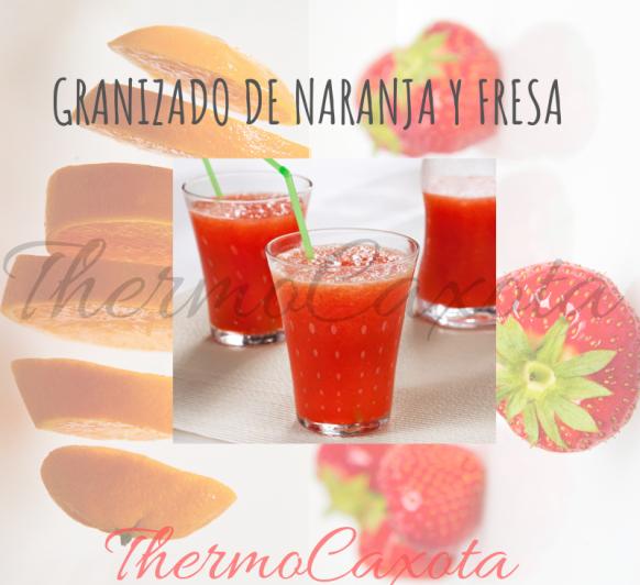 GRANIZADO DE NARANJA Y FRESA CON Thermomix®