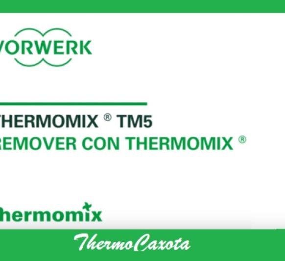 REMOVER CON Thermomix®