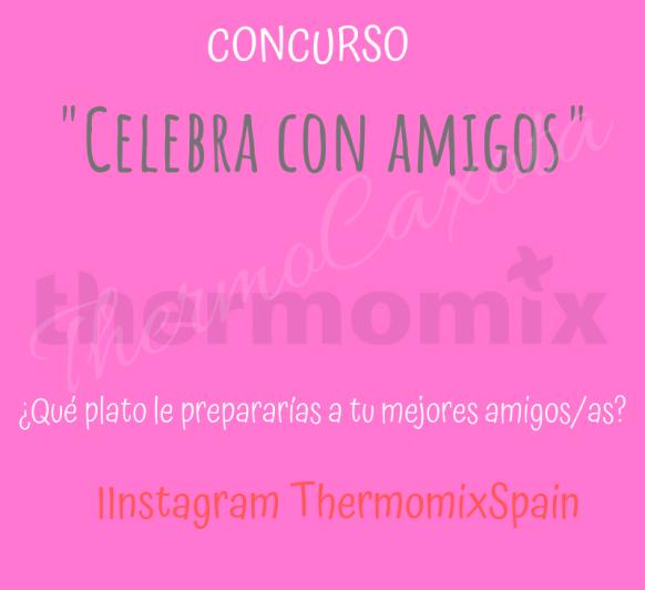 CONCURSO ''DÍA DE LA AMISTAD'' - INSTAGRAM Thermomix® SPAIN
