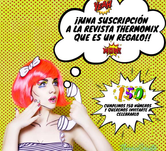 ¡UNA SUSCRIPCIÓN A LA REVISTA Thermomix® QUE ES UN REGALO